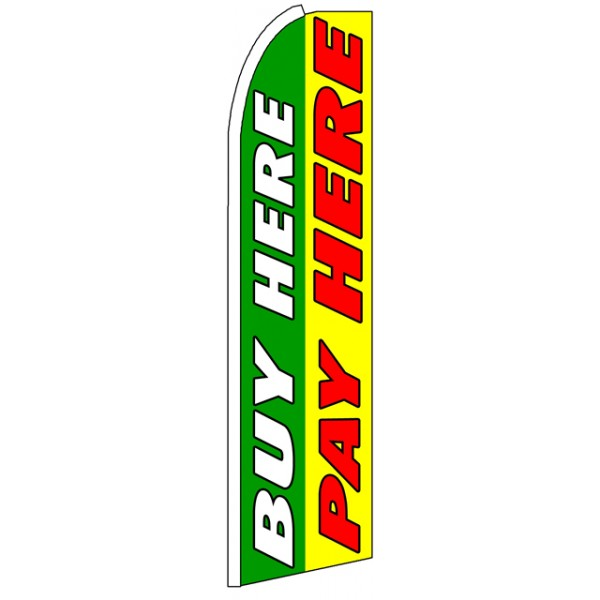 Buy Here: Buy Here Pay Here Advertising Feather Flag