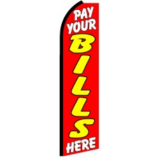 Pay Your Bills Here - Feather Flag Banner
